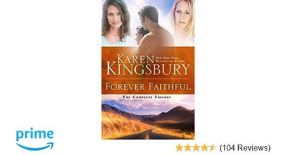 Forever Faithful The Complete Trilogy Karen Kingsbury
