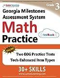 Georgia Milestones Assessment System Test Prep: 3rd Grade Math Practice Workbook and Full-length Online Assessments: GMAS Study Guide