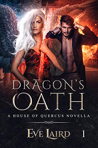 Dragon's Oath: A Paranormal & Urban Fantasy Romance (House of Quercus Book 1) by [Laird, Eve]