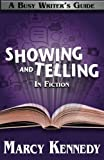 Mastering Showing and Telling in Your Fiction (Busy Writer's Guides) (Volume 4)
