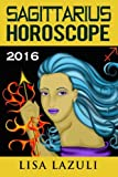 Sagittarius Horoscope 2016 (Volume 9)
