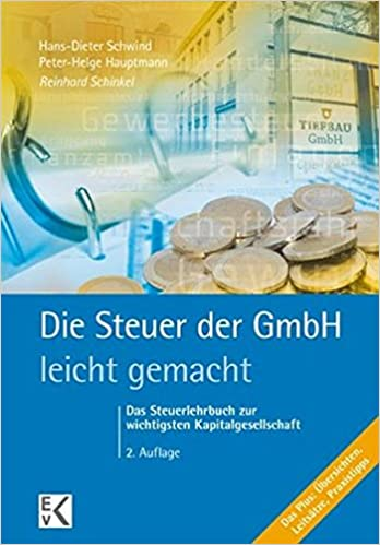 Cover des Buchs: Die Steuer der GmbH - leicht gemacht: Das Steuerlehrbuch zur wichtigsten Kapitalgesellschaft. Das Plus: Übersichten, Leitsätze, Praxistipps