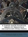 B. Rabani Mauri Fuldensis Abbatis et Moguntini Archiepiscopi Opera Omnia, George Colveneere, 1270739360