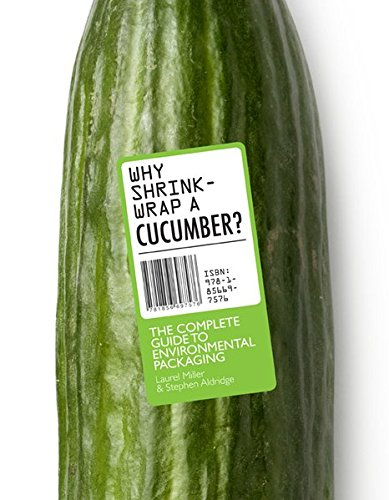 Why Shrinkwrap a Cucumber?: The Complete Guide to Environmental Packaging