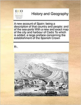 Amazon.com: A new account of Spain: being a description of ...
