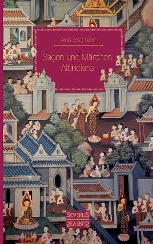 Sagen Und Märchen Altindiens  Teil 1. Vom Weltalter Der Götter Bis Zum Herrschergeschlecht Kaurava. Mit Begriffsregister.