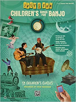 ((REPACK)) Just For Fun -- Children's Songs For Banjo: 59 Children's Classics. Edition Whose options cuatro CAISO SCONA there
