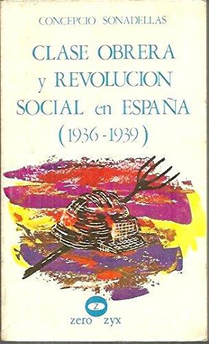 Clase obrera y revolución social en España 1936-1939 Biblioteca ...