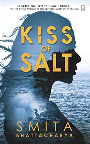 Kiss of Salt by [Bhattacharya, Smita]