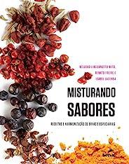 Misturando sabores: Receitas e harmonização de ervas e especiarias
