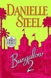 Bungalow 2, Danielle Steel, 0739377507