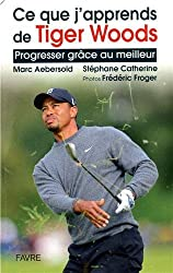 Ce que j'apprends de Tiger Woods