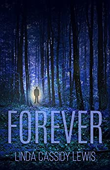 Forever: a gripping tale of supernatural suspense by [Lewis, Linda Cassidy]