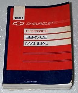 1991 chevrolet caprice caprice classic service manual general rh amazon com 1995 Bubble Caprice On 26 S 1995 Bubble Caprice On 26 S