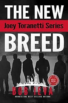 The New Breed (Joey Toranetti Series Book 4) by [Ieva, Bob]