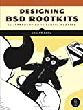 Designing BSD Rootkits: An Introduction to Kernel Hacking, Joseph Kong, 1593271425