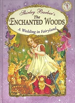 A Wedding in Fairyland (Shirley Barber's The Enchanted Woods)