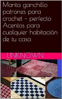 Amazon.com: Manta ganchillo patrones para crochet – perfecto Acentos