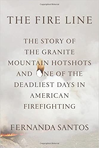 The Fire Line: The Story of the Granite Mountain Hotshots l5Izv