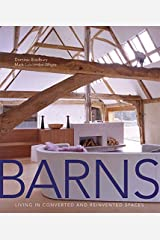 Barns: Living in Converted and Reinvented Spaces Paperback