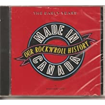 Made In Canada - Our Rock N Roll History Volume One (The Early Years) by Various Artists (2015-04-10)