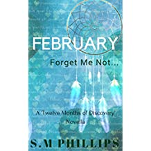February Forget Me Not: A 'Twelve Months of Discovery' Novella