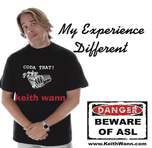keith wann 39 s my experience different stand up sign language comedy keith wann. Black Bedroom Furniture Sets. Home Design Ideas