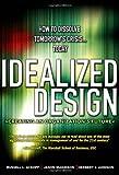 Idealized Design: How to Dissolve Tomorrow's Crisis...Today