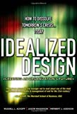 img - for Idealized Design: How to Dissolve Tomorrow's Crisis...Today (paperback) book / textbook / text book
