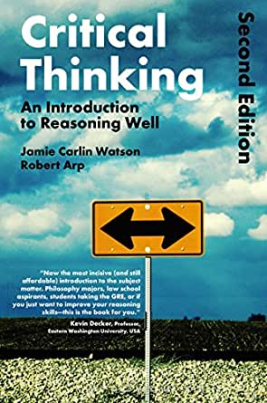 Critical thinking an introduction to reasoning well