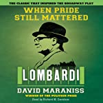 When Pride Still Mattered: A Life of Vince Lombardi | David Maraniss