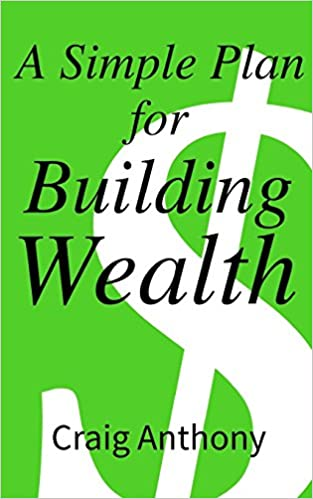 A Simple Plan for Building Wealth