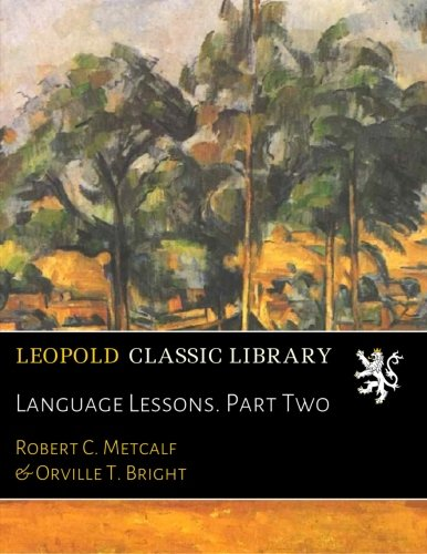 Language Lessons. Part Two by Leopold Classic Library