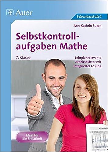 Selbstkontrollaufgaben Mathematik Klasse 7: Lehrplanrelevante ...
