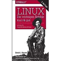 Linux - die wichtigen Befehle kurz & gut: Die wichtigen Befehle – kurz & gut