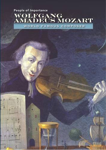 Wolfgang Amadeus Mozart: World-Famous Composer (People of Importance)
