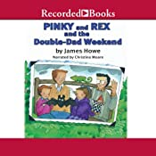 Pinky and Rex and the Double Dad Weekend | James Howe
