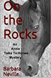 On the Rocks: An Annie Talks To Horses Mystery (Spirit Animal Book 1)