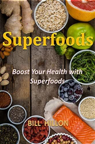 Superfoods: Boost your health with superfoods