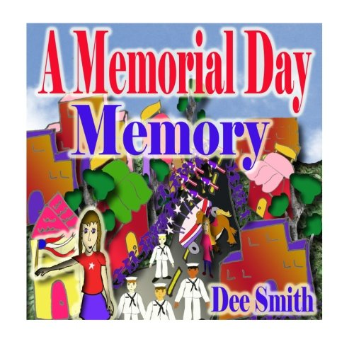 A Memorial Day Memory: Memorial Day Picture Book for Children which includes a Memorial Day Parade