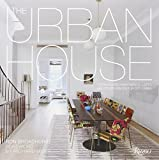 img - for The Urban House: Townhouses, Apartments, Lofts, and Other Spaces for City Living book / textbook / text book