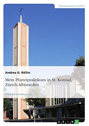 Mein Pfarreipraktikum in St. Konrad, Zürich-Albisrieden (German Edition)