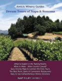 img - for Amicis Winery Guides: Dream Tours of Napa & Sonoma by Ralph & Lahni DeAmicis (2009-03-24) book / textbook / text book