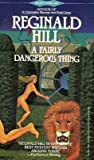 A Fairly Dangerous Thing, Reginald Hill, 0451153855