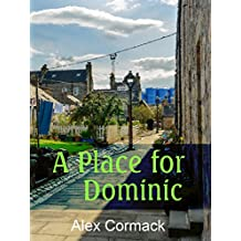 A Place for Dominic (Gilchrist Family Series (Book 4))
