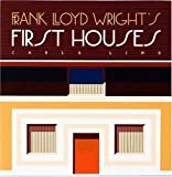 Frank Lloyd Wright's First Houses, Carla Lind, 0764900145