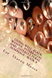LIVING WELL: Black Women Interracial and Intercultural Marriage BOOK 4 - Black Women Marrying Well, Eve Sharon Moore, 1937587037