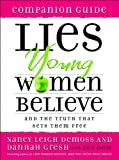 Lies Young Women Believe Companion Guide: And the Truth that Sets Them Free