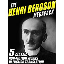 The Henri Bergson Megapack: 5 Classic Non-Fiction Works in English Translation