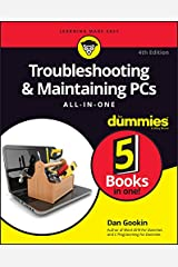 Troubleshooting & Maintaining PCs All-in-One For Dummies Kindle Edition